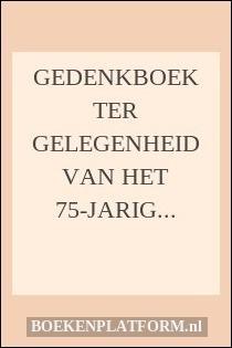 Gedenkboek ter gelegenheid van het 75-jarig bestaan van de Christelijk Gereformeerde Kerk te Harderwijk
