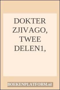 Dokter Zjivago, Twee Delen1,
