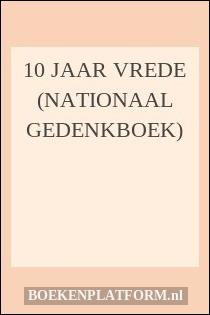 10 jaar vrede (Nationaal gedenkboek)