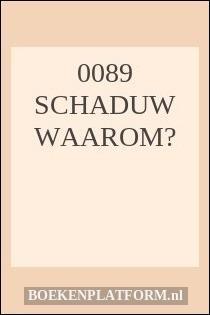 0089 Schaduw waarom?