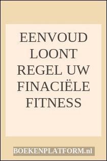 Eenvoud Loont Regel Uw Finaciële Fitness
