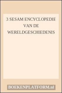 3 Sesam encyclopedie van de wereldgeschiedenis