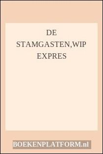 De Stamgasten,wip Expres