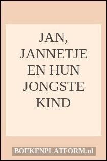 Jan, Jannetje En Hun Jongste Kind