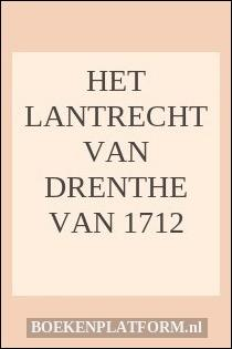 Het Lantrecht van Drenthe van 1712