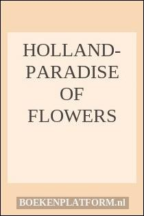 Holland- Paradise of flowers