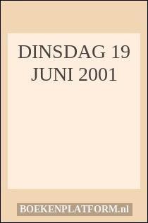 DINSDAG 19 JUNI 2001