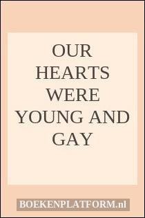 Our hearts were young and gay