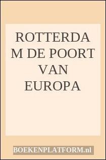 Rotterdam De Poort Van Europa
