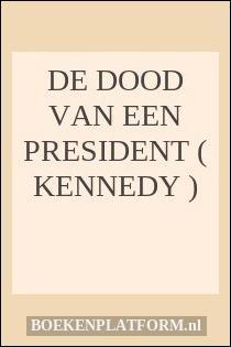 De dood van een president ( Kennedy )