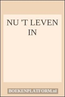 Nu 't leven in