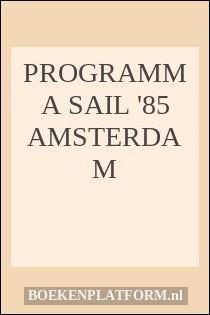 Programma Sail '85 Amsterdam