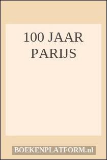 100 jaar Parijs
