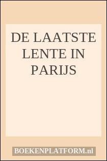 De Laatste Lente In Parijs