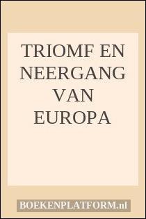 Triomf en neergang van Europa