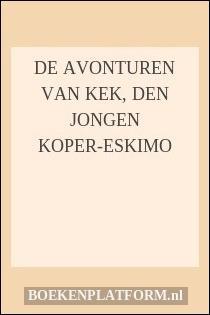 De avonturen van Kek, den jongen Koper-Eskimo
