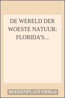 De wereld der woeste natuur: Florida's moerasgebieden