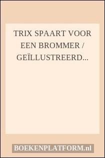 Trix spaart voor een brommer / Geïllustreerd door Lies Veenhoven