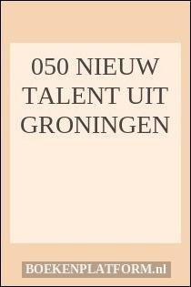 050 Nieuw Talent Uit Groningen
