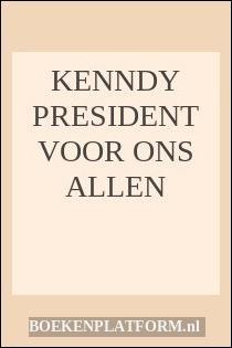 Kenndy President Voor Ons Allen
