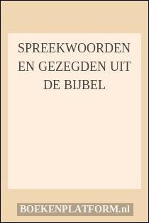 spreuken en gezegden uit de bijbel Spreekwoorden en gezegden uit de Bijbel | BoekenPlatform.nl spreuken en gezegden uit de bijbel