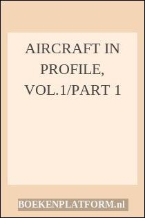 Aircraft In Profile, Vol.1/part 1