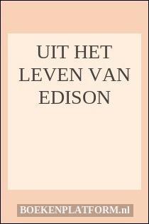 Uit het leven van Edison