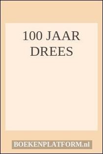 100 jaar Drees