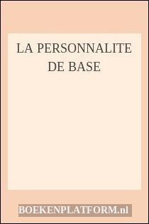 La Personnalite De Base