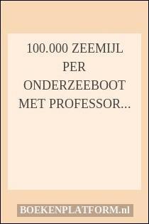 100.000 zeemijl per onderzeeboot met Professor Vening Meinesz