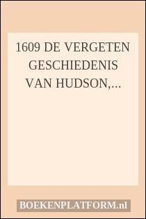 1609 De Vergeten Geschiedenis Van Hudson, Amsterdam En New York