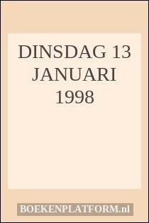 DINSDAG 13 JANUARI 1998