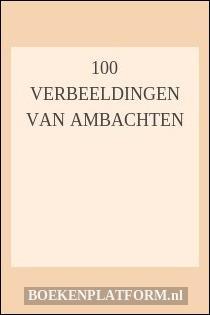 100 verbeeldingen van ambachten
