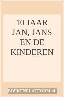 10 Jaar Jan, Jans En De Kinderen
