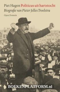 Politicus Uit Hartstocht Biografie Van Pieter Jelles Troelstra