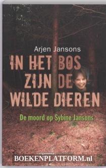 In Het Bos Zijn De Wilde Dieren De Moord Op Sybine Jansons