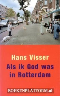Als Ik God Was In Rotterdam