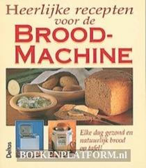 Heerlijke Recepten Voor De Broodbakmachine