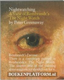 Nightwatching A View Of Rembrandt's The Night Watch